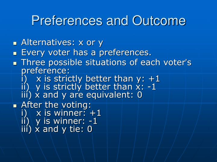 Preferences and Outcome