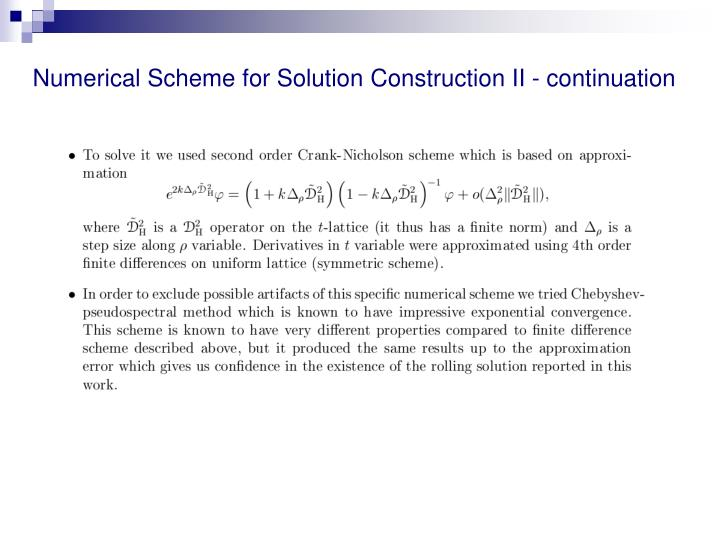 Numerical Scheme for Solution Construction II - continuation