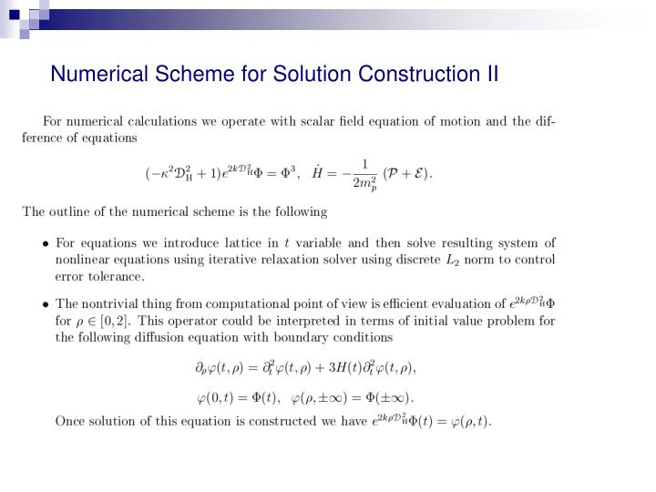 Numerical Scheme for Solution Construction II