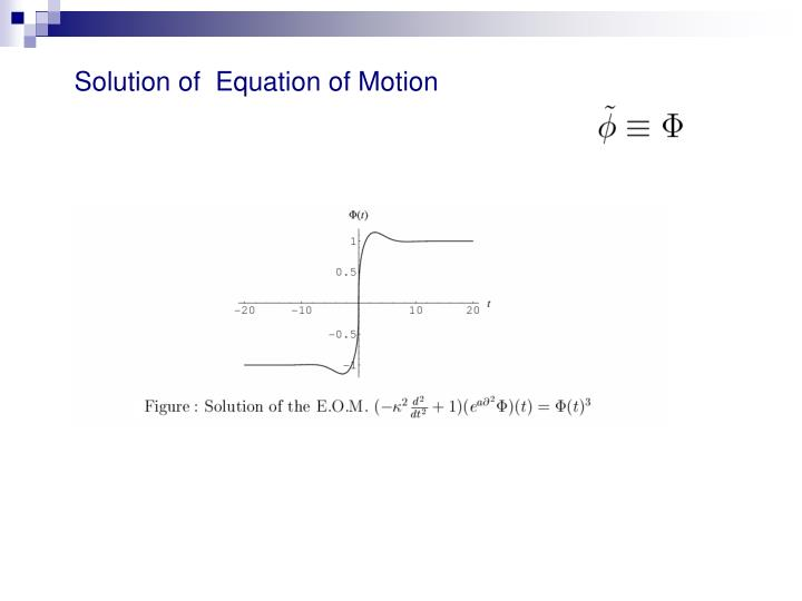Solution of  Equation of Motion