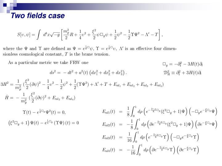 Two fields case