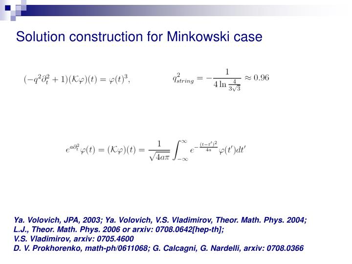 Solution construction for Minkowski case
