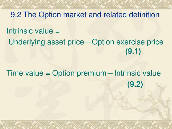 9.2 The Option market and related definition