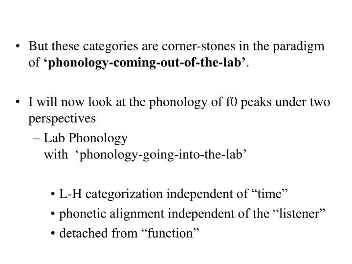 But these categories are corner-stones in the paradigm of