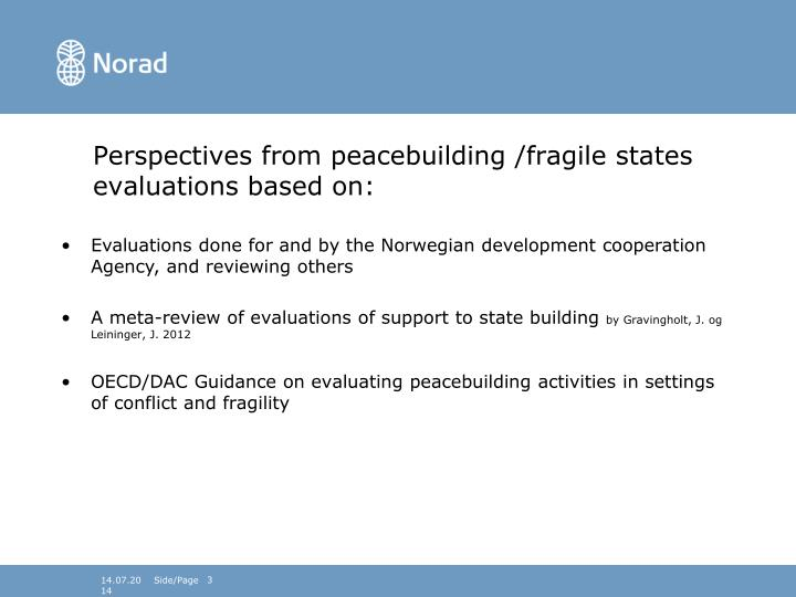 Perspectives from peacebuilding /fragile states evaluations based on: