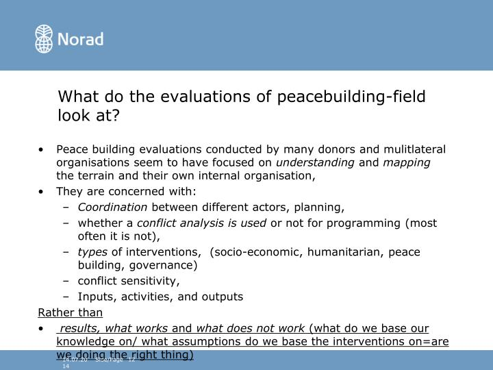 What do the evaluations of peacebuilding-field look at?