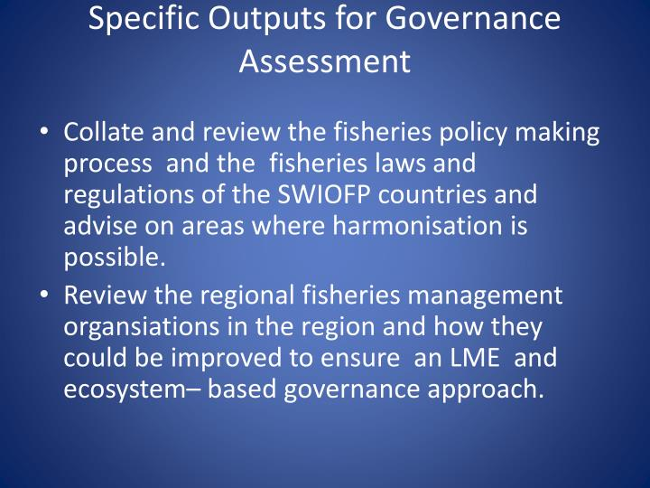 Specific Outputs for Governance Assessment