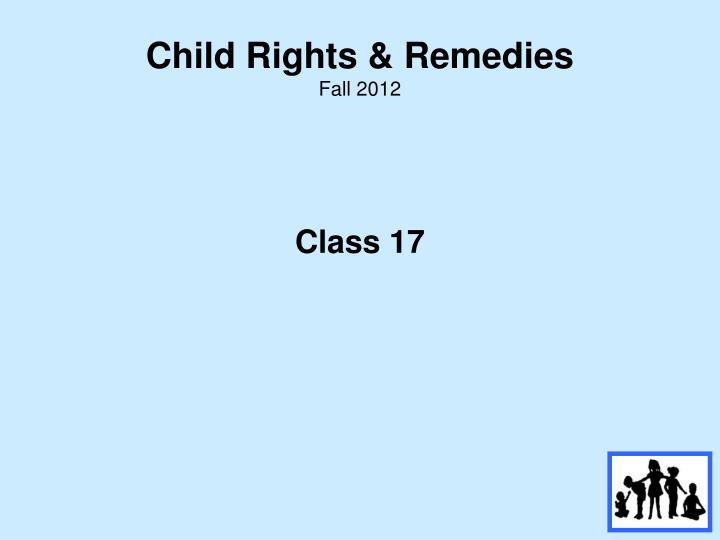 Child rights remedies fall 2012