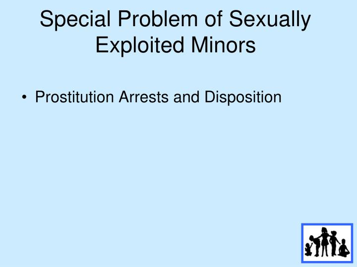 Special Problem of Sexually Exploited Minors
