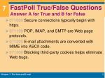 fastpoll true false questions answer a for true and b for false2