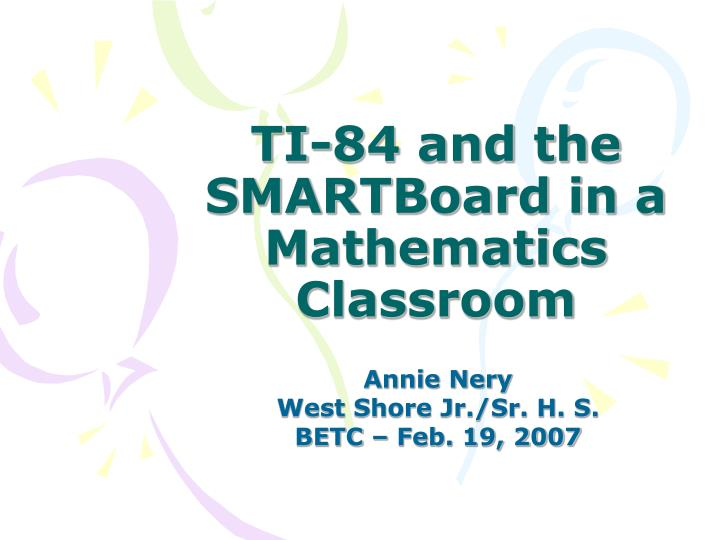 Ti 84 and the smartboard in a mathematics classroom