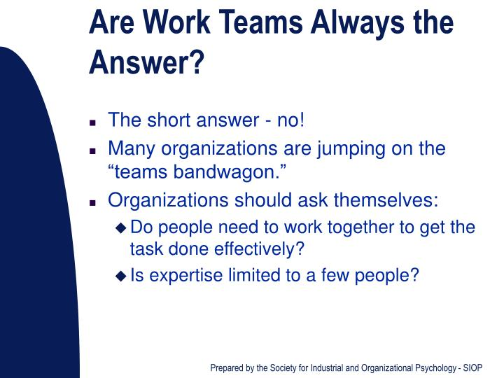 Are Work Teams Always the Answer?
