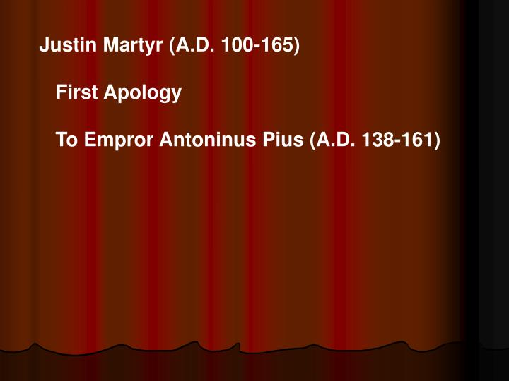 Justin Martyr (A.D. 100-165)