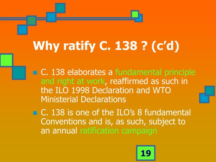 Why ratify C. 138 ? (c'd)