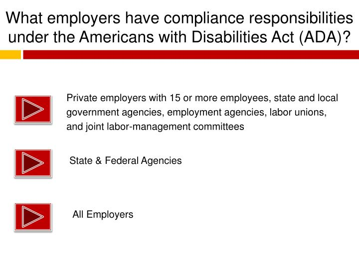 What employers have compliance responsibilities under the Americans with Disabilities Act (ADA)?