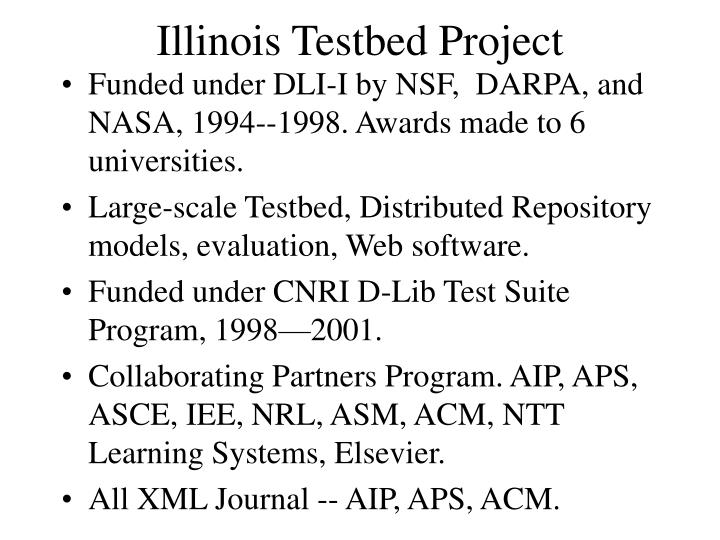 Illinois Testbed Project