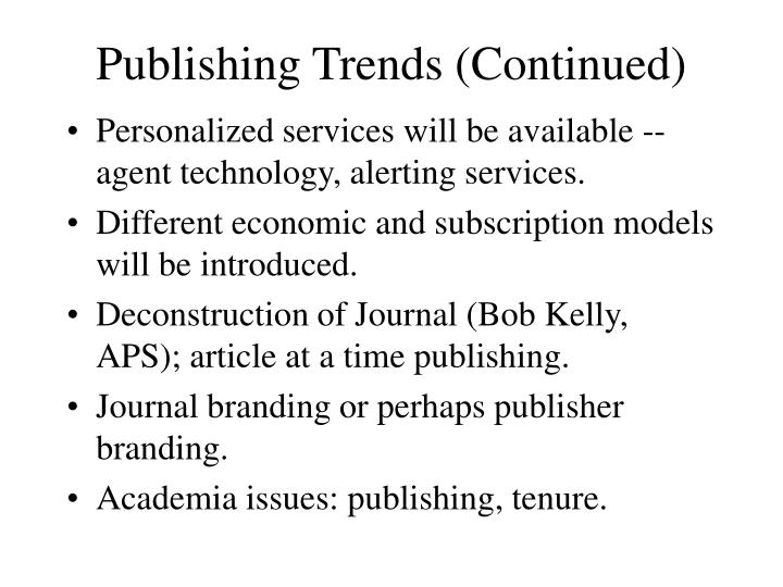Publishing Trends (Continued)