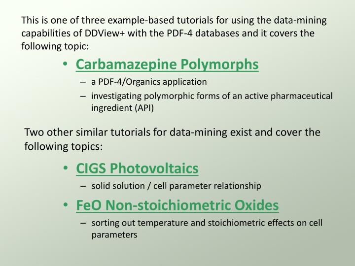 This is one of three example-based tutorials for using the data-mining capabilities of