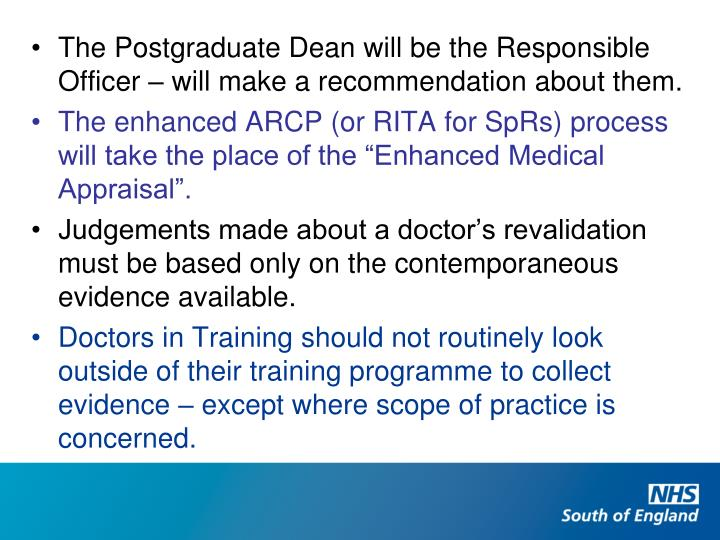 The Postgraduate Dean will be the Responsible Officer – will make a recommendation about them.