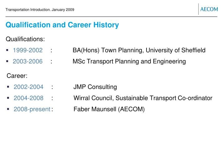 Qualification and Career History