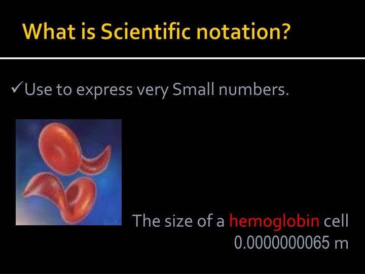What is scientific notation1