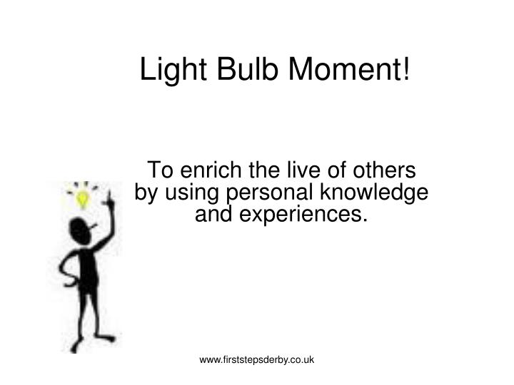 Light Bulb Moment!