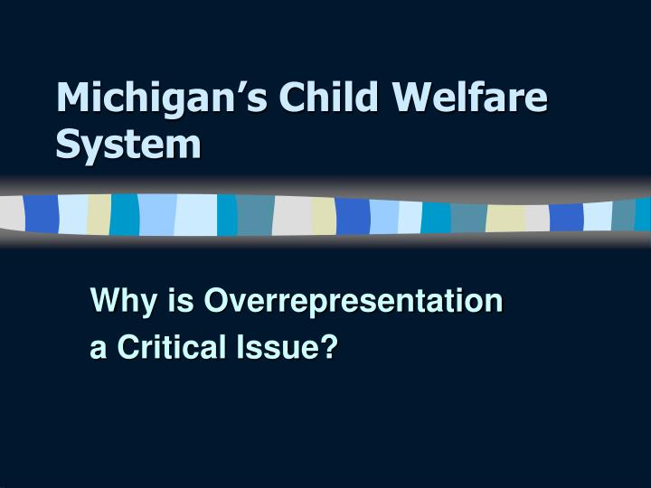 Michigan s child welfare system
