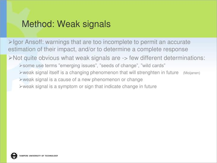 Method: Weak signals