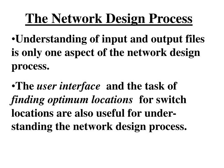 The Network Design Process