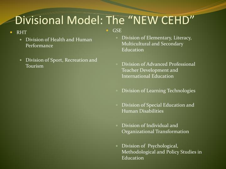 "Divisional Model: The ""NEW CEHD"""