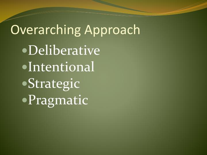 Overarching Approach