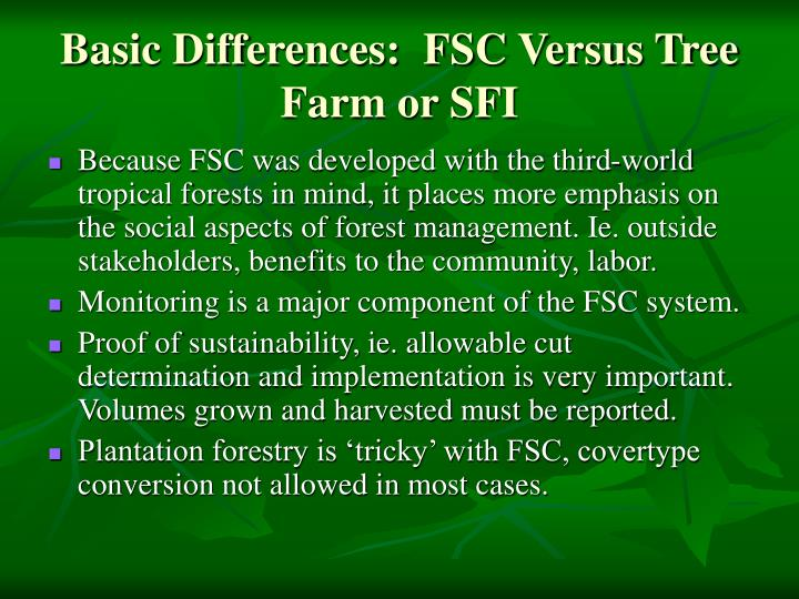 Basic Differences:  FSC Versus Tree Farm or SFI