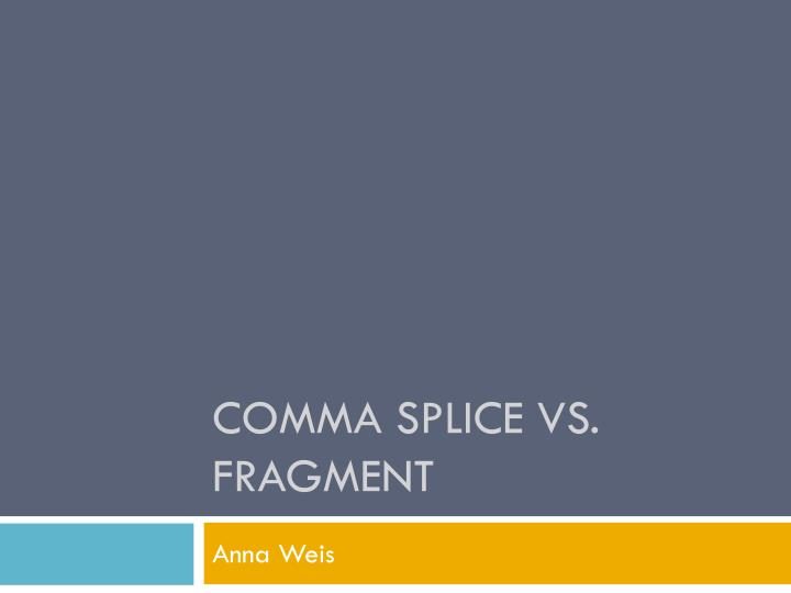 Comma splice vs fragment