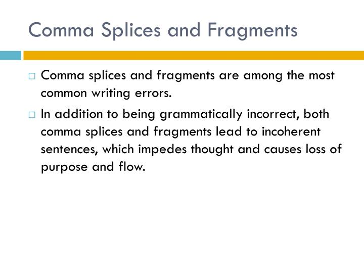Comma splices and fragments