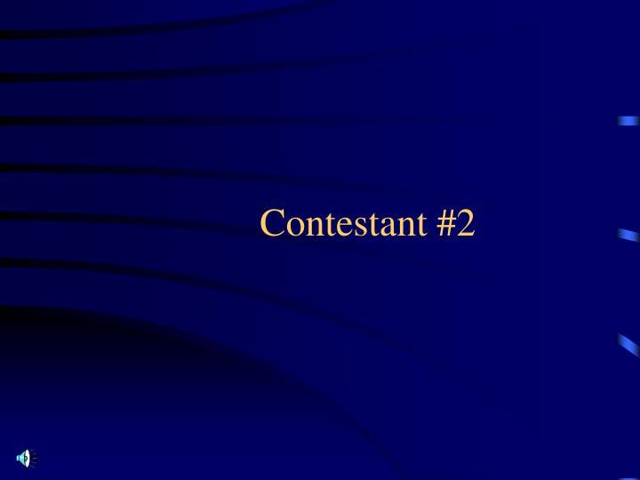 Contestant #2
