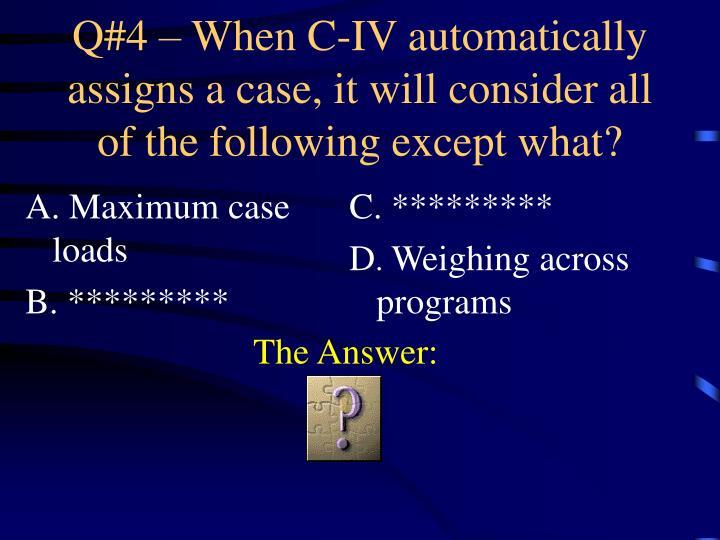 A. Maximum case loads