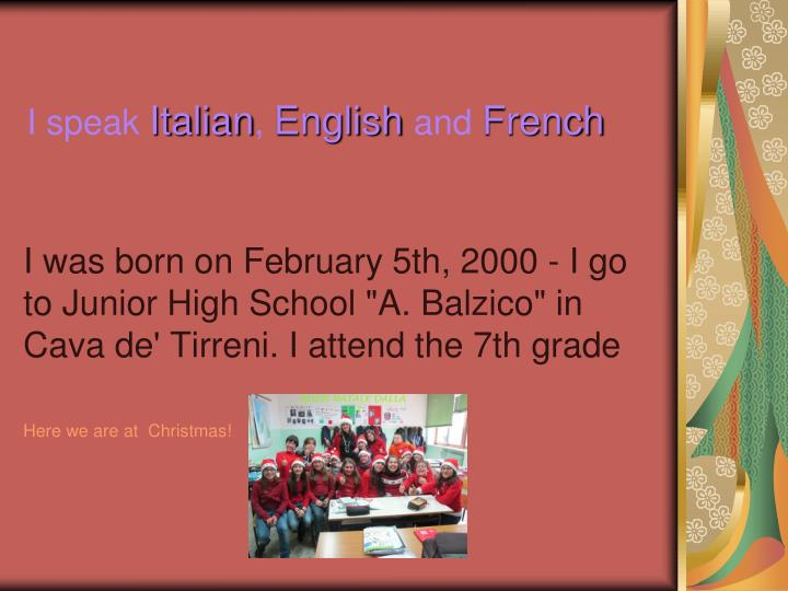 I speak italian english and french