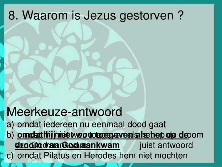 8. Waarom is Jezus gestorven ?