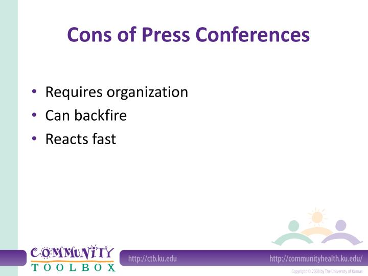 Cons of Press Conferences