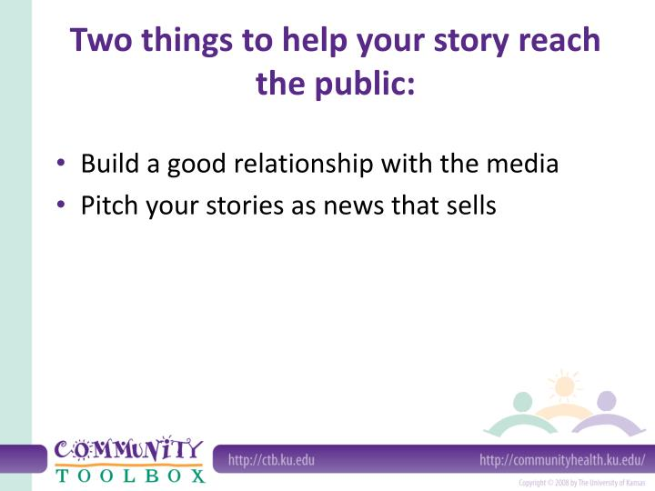 Two things to help your story reach the public: