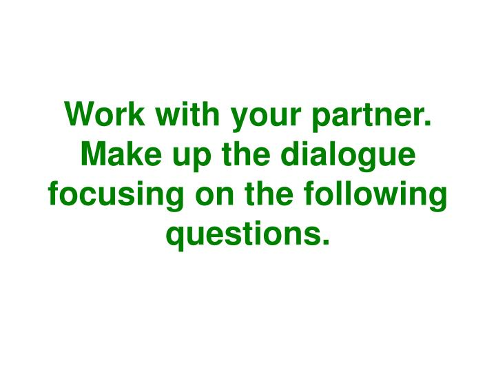 Work with your partner.