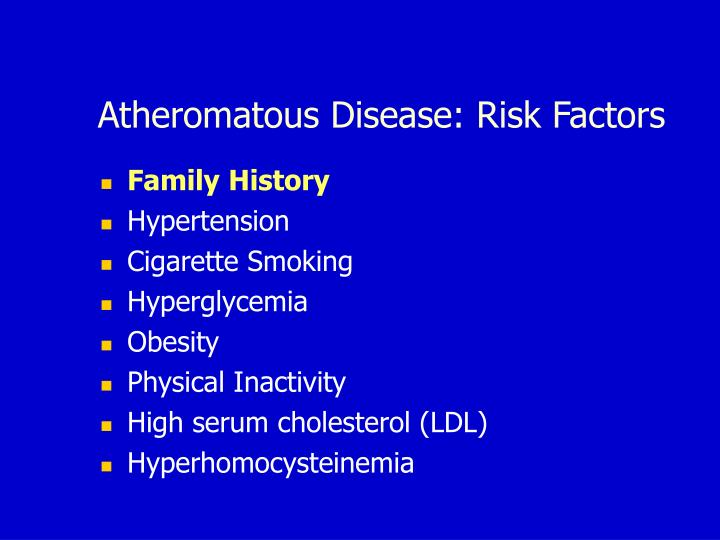 Atheromatous Disease: Risk Factors