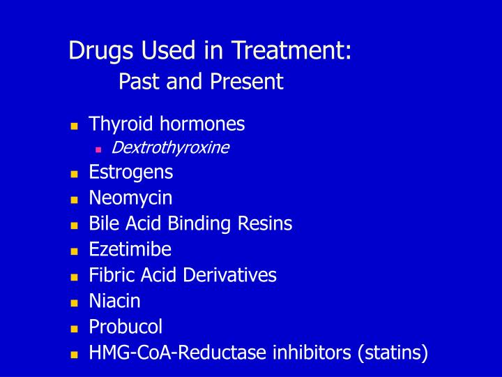 Drugs Used in Treatment: