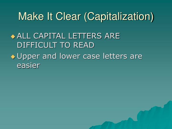Make It Clear (Capitalization)