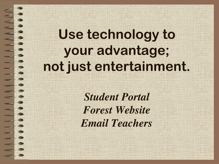 Use technology to
