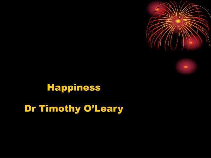Happiness dr timothy o leary