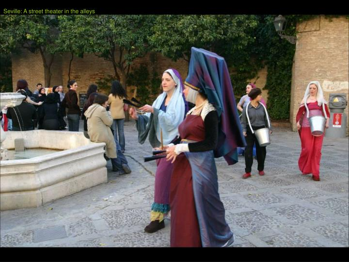 Seville: A street theater in the alleys