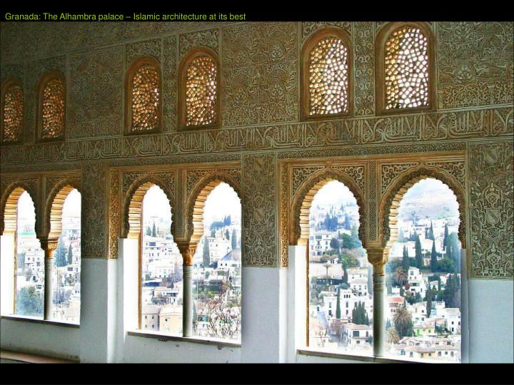 Granada: The Alhambra palace – Islamic architecture at its best