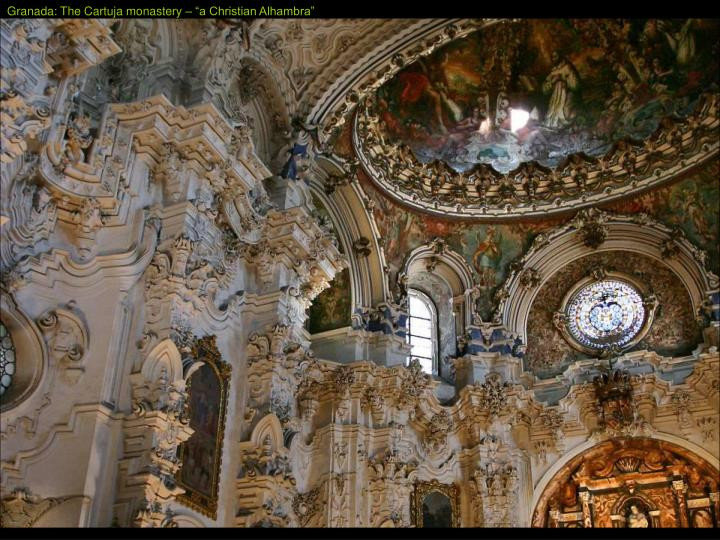 "Granada: The Cartuja monastery – ""a Christian Alhambra"""