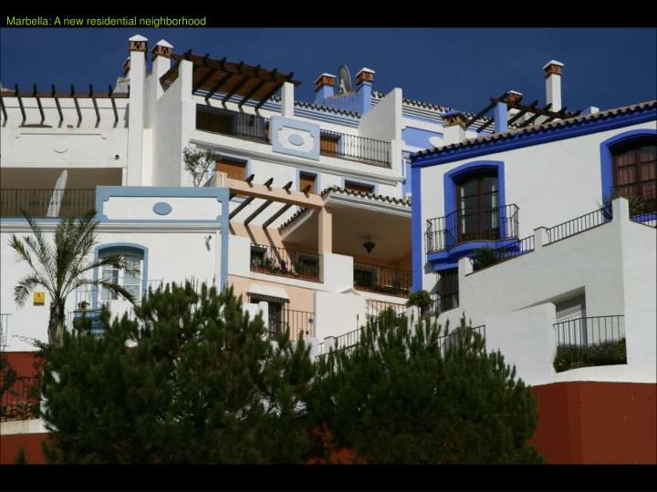 Marbella: A new residential neighborhood